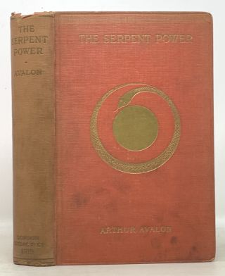 The SERPENT POWER; Being the S at -cakra-nir pana and P duk -pañcaka: Two Works on Laya-yoga.; Translated from the Sanskrit with Introduction and Commentary by Arthur Avalon.