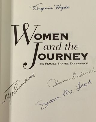 WOMEN And The JOURNEY. The Female Travel Experience.; With a Foreword by Catharine R. Stimson.