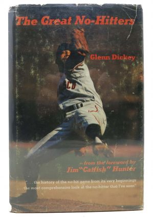 "The GREAT NO HITTERS.; Foreword by Jim ""Catfish"" Hunter. Baseball, Glenn Dickey"