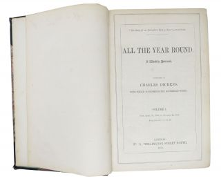 ALL The YEAR ROUND. Volumes I - 20.; Containing the first appearance of Tale of Two Cities and Great Expectations.