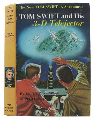 TOM SWIFT And HIS 3-D TELEJECTOR. Tom Swift Jr. Adventure Series #24. Victor . Moritz Appleton...