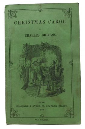 A CHRISTMAS CAROL. In Prose. Being a Ghost Story of Christmas. Charles Dickens, 1812 - 1870