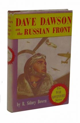 DAVE DAWSON On The RUSSIAN FRONT. Dave Dawson Series #10. R. Sidney Bowen
