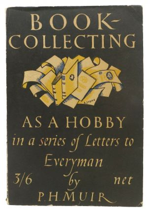 BOOK COLLECTING As a Hobby. In a Series of Letters to Everyman. . H. Muir, ercy
