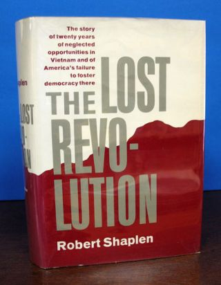The LOST REVOLUTION. Robert Shaplen