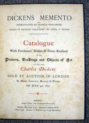DICKENS MOMENTO.; Intro by Francis Phillimore. Catalogue