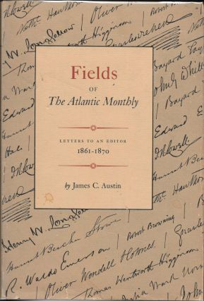 FIELDS Of The ATLANTIC MONTHLY. Letters to an Editor 1861 - 1870. Charles. 1812 - 1870 Dickens,...