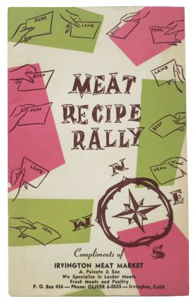 MEAT RECIPE RALLY.; Compliments of Irvington Meat Market. California Cookery
