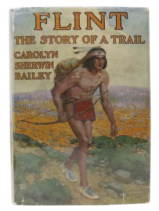 FLINT The Story of a Trail. Caroly Sherwin Bailey