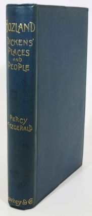 BOZLAND: Dickens' Places and People. Charles. 1812 - 1870 Dickens, 1834 - 1925, Percy Fitzgerald.
