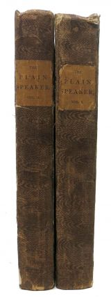 The PLAIN SPEAKER: Opinions on Books, Men, and Things. In Two Volumes. William 1778 - 1830 Hazlitt.