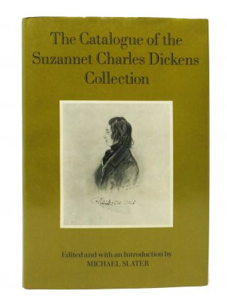 The CATALOGUE Of The SUZANNET CHARLES DICKENS COLLECTION.; Edited and with an Introduction by...