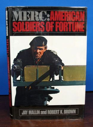 MERC: American Soldiers of Fortune. Jay Mallin, Robert K. Brown