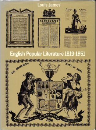 ENGLISH POPULAR LITERATURE 1819 - 1851. Louis James
