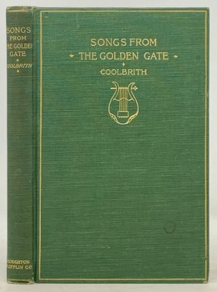 SONGS From The GOLDEN GATE.; With illustrations by William Keith. Ina . Keith Coolbrith, William...