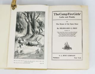 The CAMPFIRE GIRLS LARKS And PRANKS or The House of the Open Door.