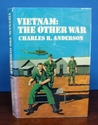 VIETNAM: The Other War. Charles R. Anderson