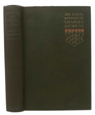 The POEMS And VERSES Of CHARLES DICKENS. Charles. 1812 - 1870 Dickens, Frederic - Kitton, eorge....