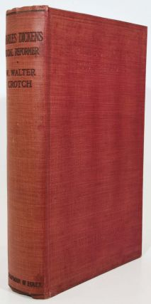 CHARLES DICKENS Social Reformer. Charles. 1812 - 1870 Dickens, W. Walter Crotch