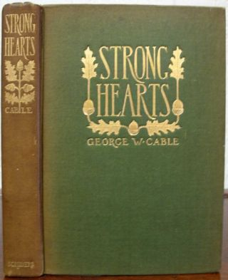 STRONG HEARTS. Margaret Armstrong, George W. Cable