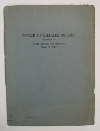 SPEECH Of CHARLES DICKENS Delivered at Gore House Kensington May 10, 1851. Charles Dickens, 1812...