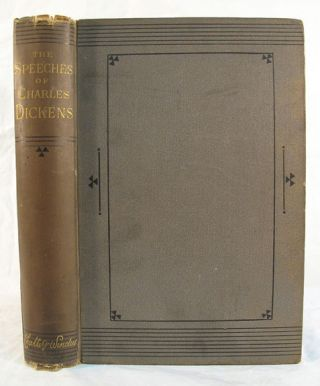 The SPEECHES Of CHARLES DICKENS [1841 - 1870].; With a Preface & New, Revised & Enlarged...