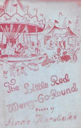 The LITTLE RED MERRY-GO-ROUND. Poetry, Anne Kerslake