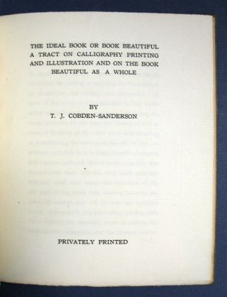 The IDEAL BOOK Or BOOK BEAUTIFUL. A Tract on Calligraphy Printing and Illustration and on the...