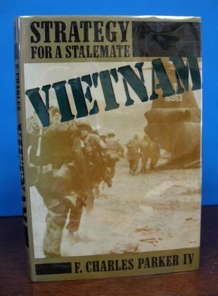 VIETNAM. Strategy for a Stalemate. F. Charles Parker