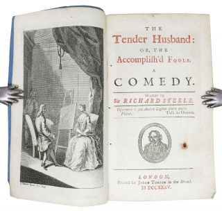 The TENDER HUSBAND: or, The Accomplish'd Fools. A Comedy.