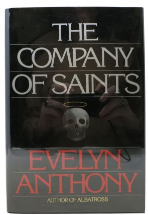The COMPANY Of SAINTS. Evelyn Anthony, Evelyn. b. 1928 Ward-Thomas