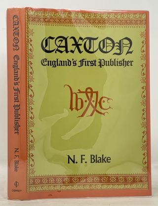 CAXTON. England's First Publisher. N. F. Blake