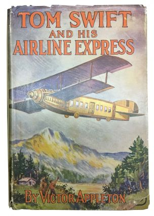 TOM SWIFT And His AIRLINE EXPRESS or From Ocean to Ocean by Daylight. Tom Swift Sr. Series #29....